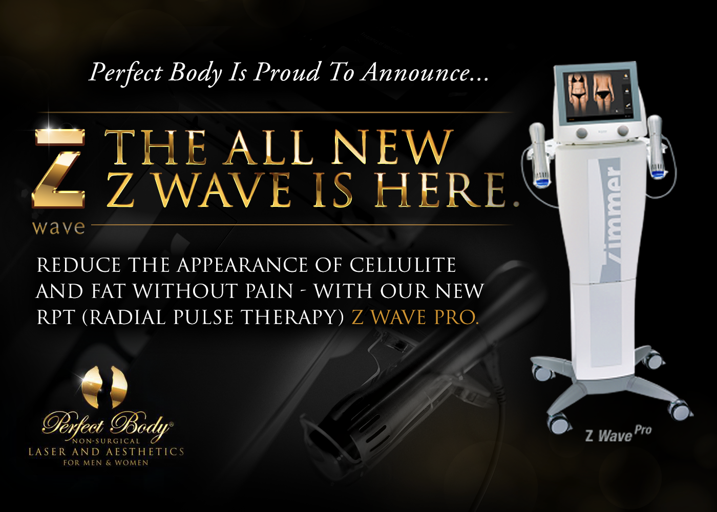 Z Wave Pro Cellulite Reduction Shock Wave Therapy Treatment is now at Perfect Body Laser!